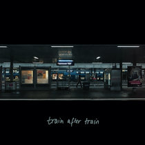 Train after Train cover art