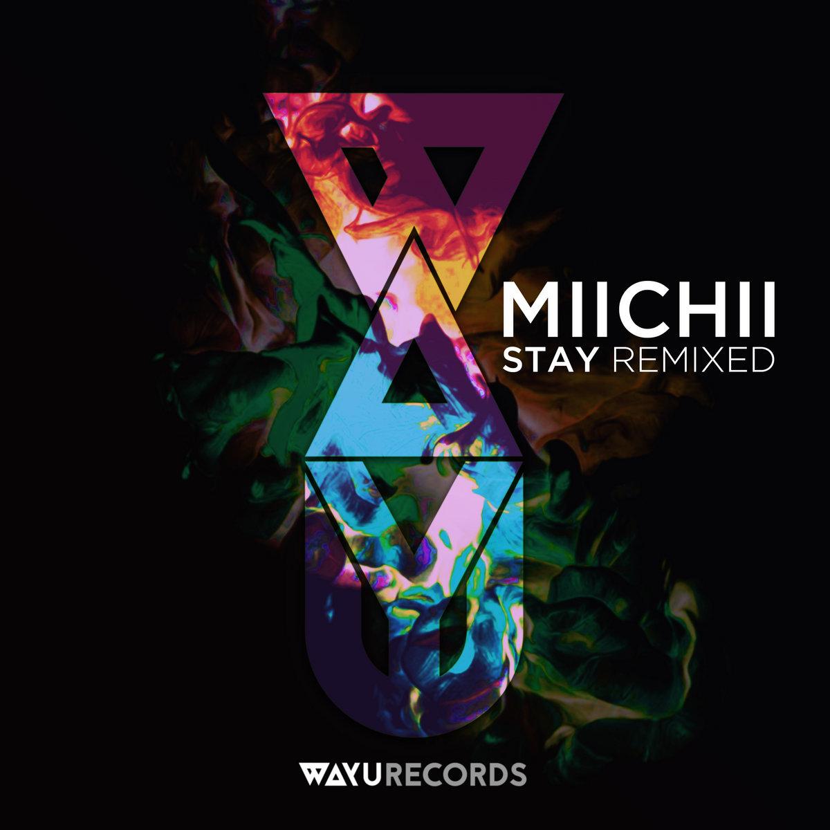 MIICHII - Stay Remixed | WAYU Records