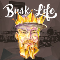 Busk Life (2017 ALBUM) cover art