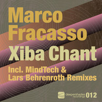 Xiba Chant (Incl. MindTech & Lars Behrenroth Remixes) cover art