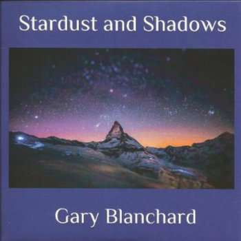 Stardust and Shadows by Gary Blanchard
