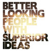 Better Looking People With Superior Ideas Cover Art