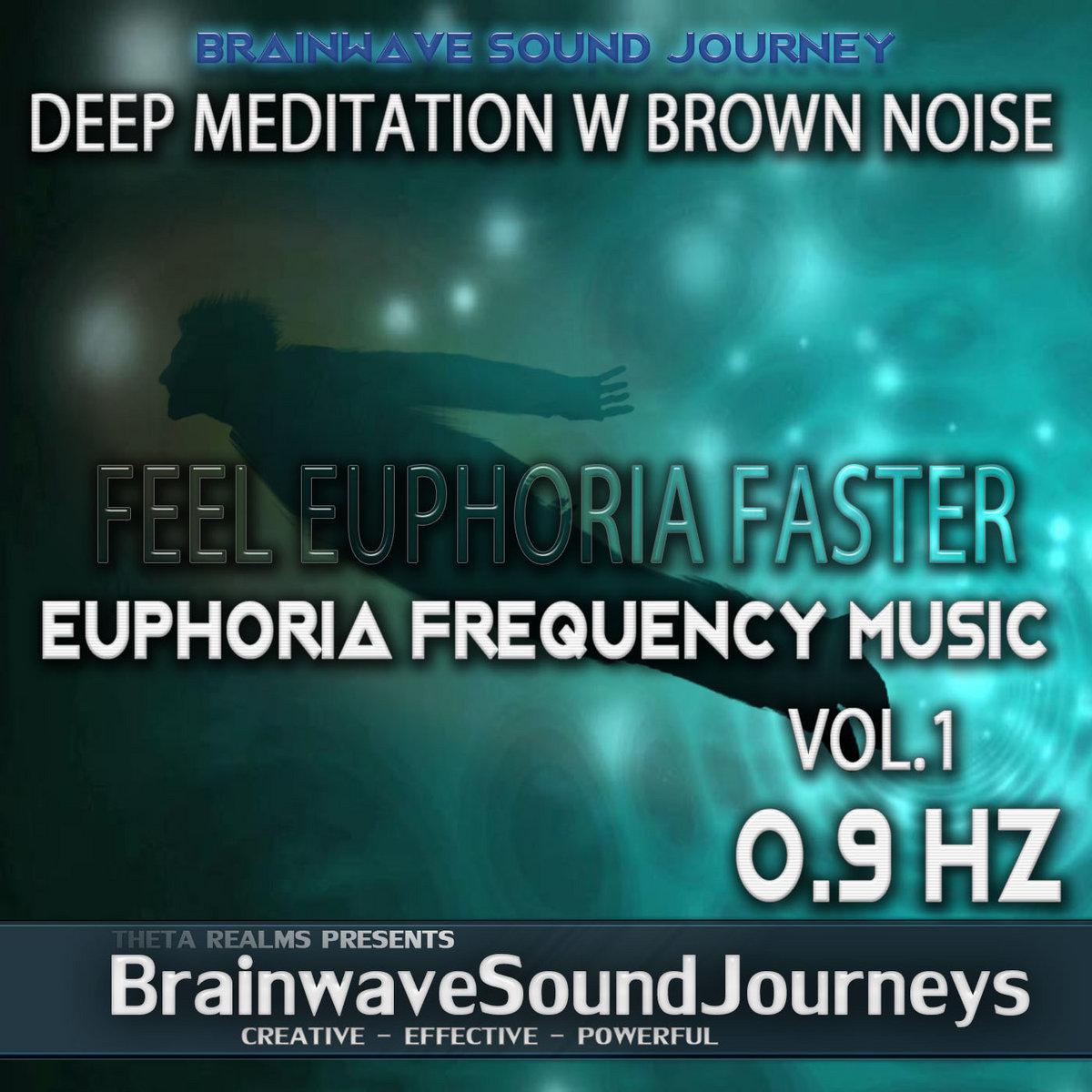FEEL EUPHORIA FASTER: V1 Power Meditation | Delta Waves | Brown