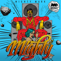 [MTXLT135] Mighty Mark - Mighty EP cover art