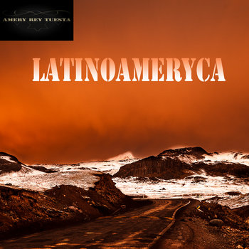 Latinoameryca by Amery Rey Tuesta
