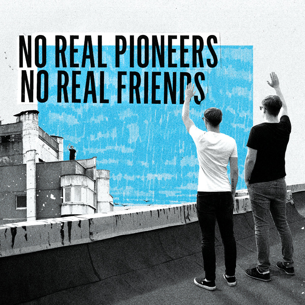 No Real Pioneers - No Real Friends (2018)