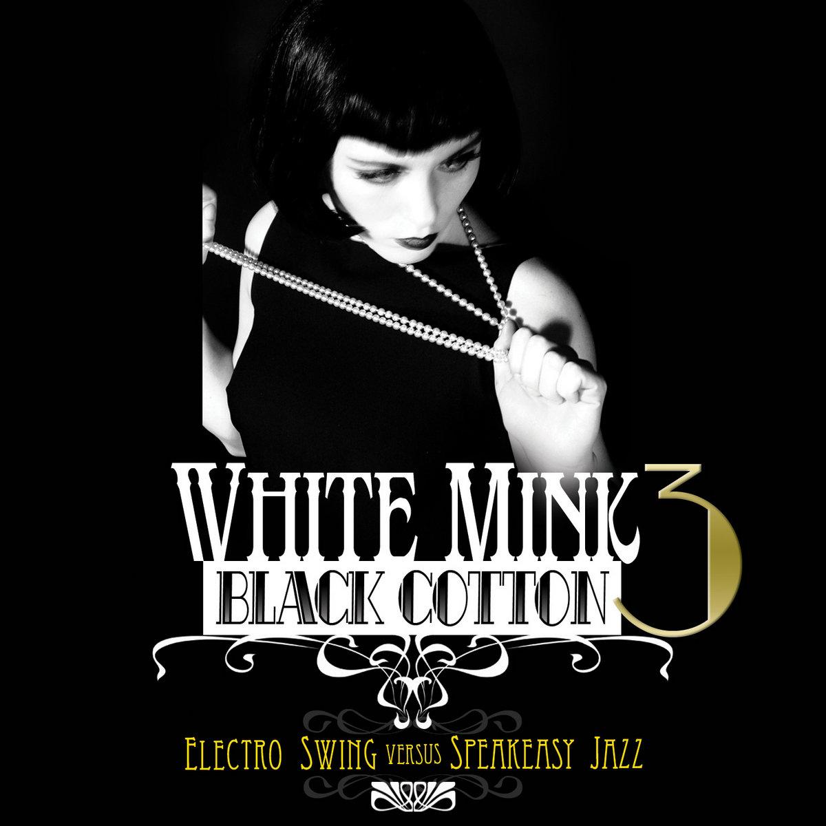 White Mink Black Cotton Vol 3 Electro Swing Versus
