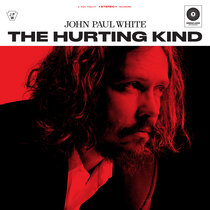 The Hurting Kind by John Paul White