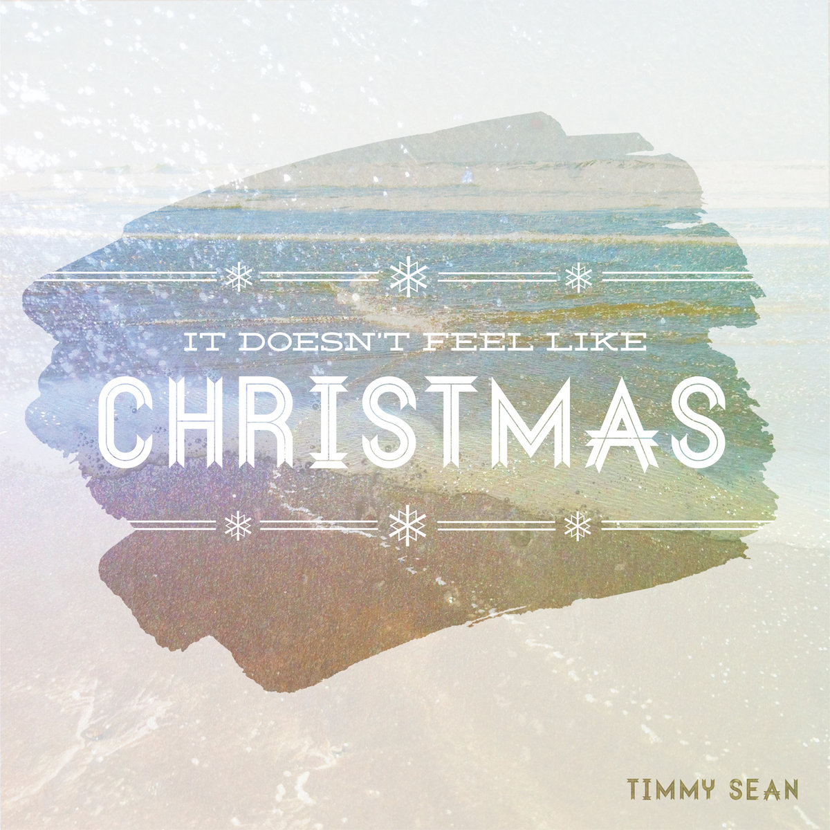 It Doesn\'t Feel Like Christmas - Single | Timmy Sean