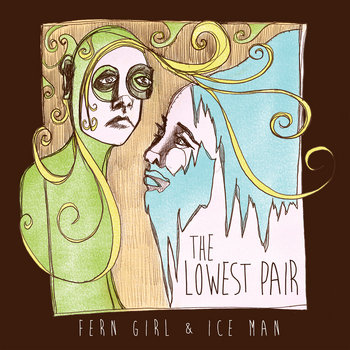Fern Girl & Ice Man by The Lowest Pair