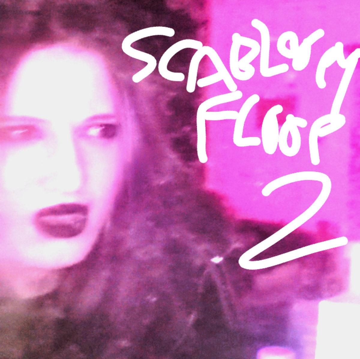 Scabloopy Floop 2