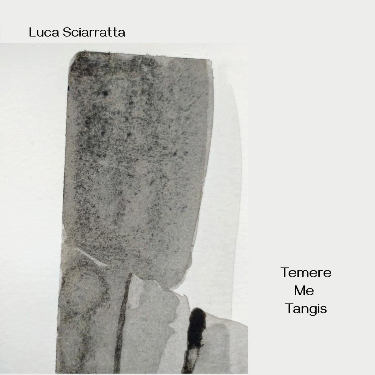 Luca Sciarratta – Temere Me Tangis