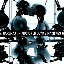 MUSIC FOR LOVING MACHINES Vol.1 cover art
