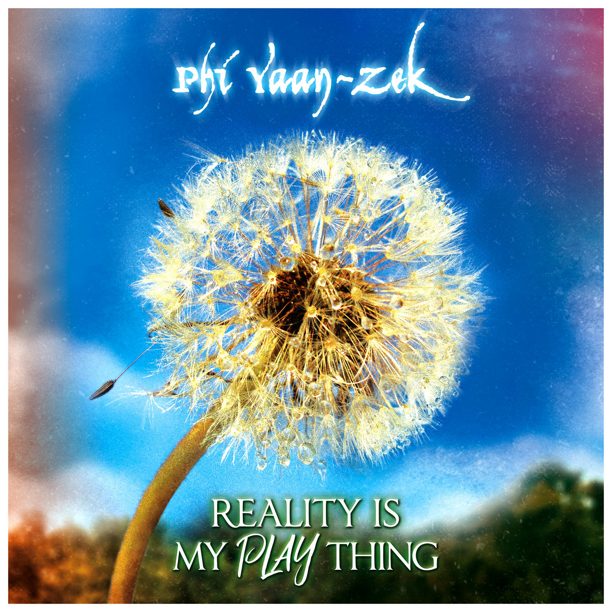 Reality Is My Play Thing (Double Album) | Phi Yaan-Zek