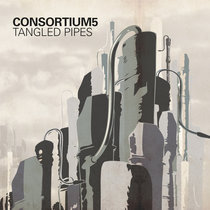 Consortium5 Tangled Pipes cover art