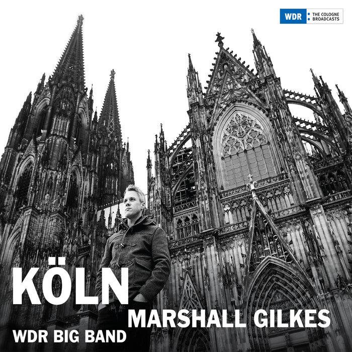 Köln, by Marshall Gilkes with the WDR Big Band