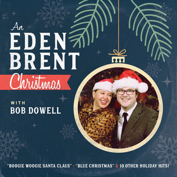 An Eden Brent Christmas with Bob Dowell by Eden Brent