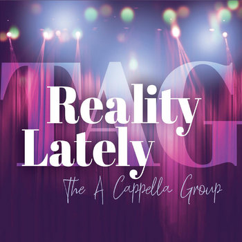 Reality Lately by The A Cappella Group