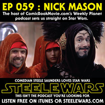 Ep 059 : Nick Mason - The host of ComicBookMovie.com's Weekly Planet podcast sets us straight on Star Wars cover art