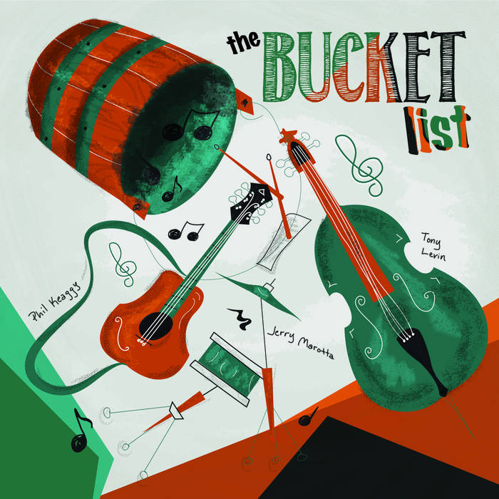 The Bucket List / Phil Keaggy - Tony Levin - Jerry Marotta