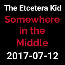 2017-07-12 - Somewhere in the Middle (live show) cover art