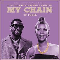 Aretha Franklin & Gucci Mane - My Chain of Fools (Single) cover art