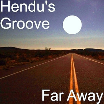 Far Away by Hendu's Groove