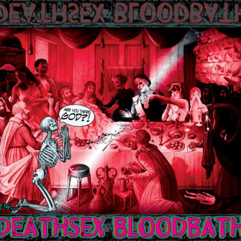 Are You There God? It's Deathsex Bloodbath by Deathsex Bloodbath