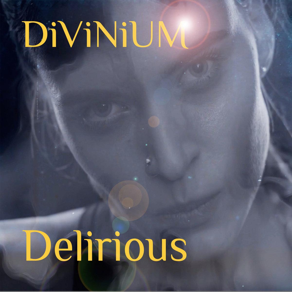 Delirious by DiViNiUM