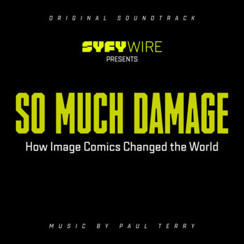 So Much Damage: How Image Comics Changed The World (Original Soundtrack) by Paul Terry