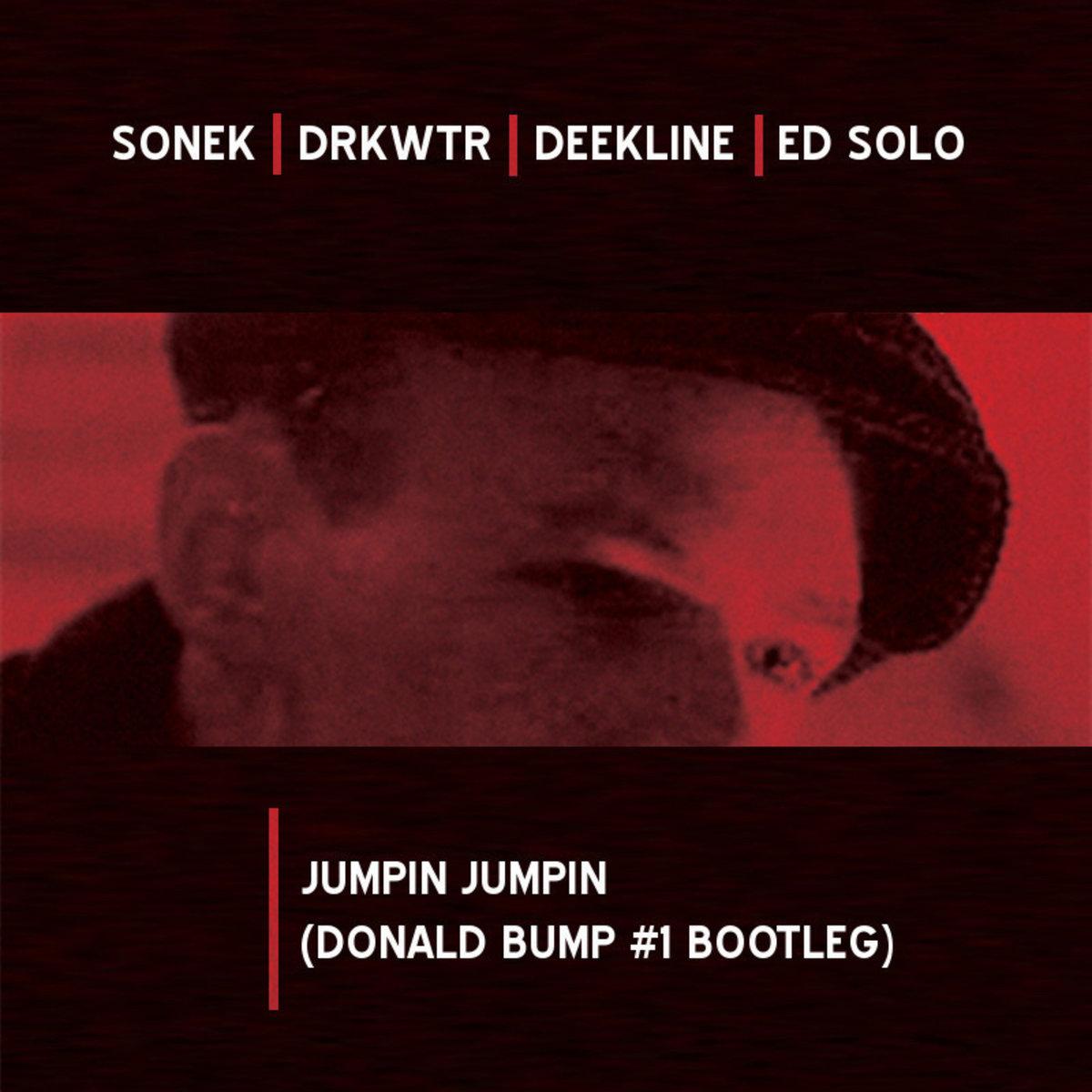 Sonek X DRKWTR X Deekline X Ed Solo - Jumpin Jumpin (Donald