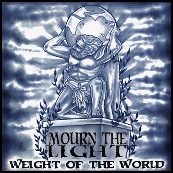 Weight of the World by Mourn the Light