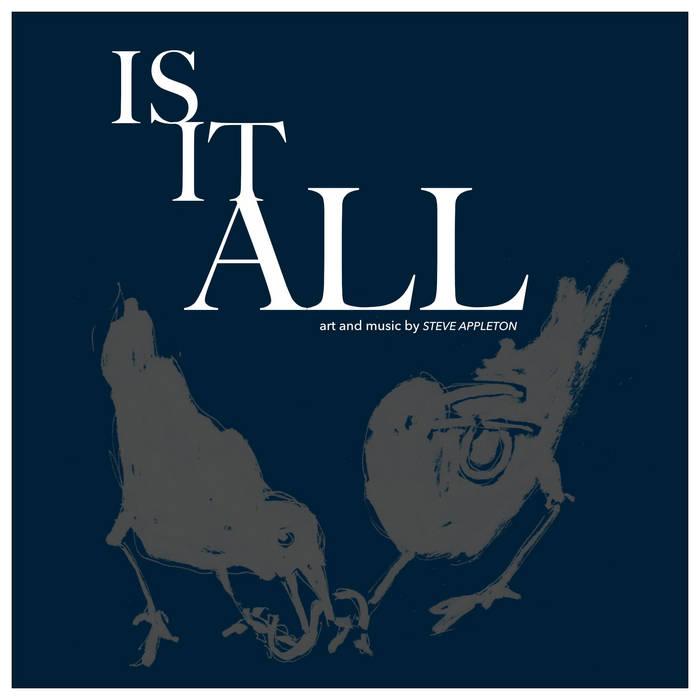 It Is All – Steve Appleton