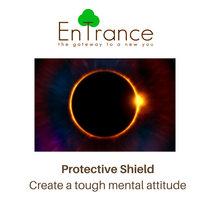 Protective Shield - Create a tough mental attitude cover art