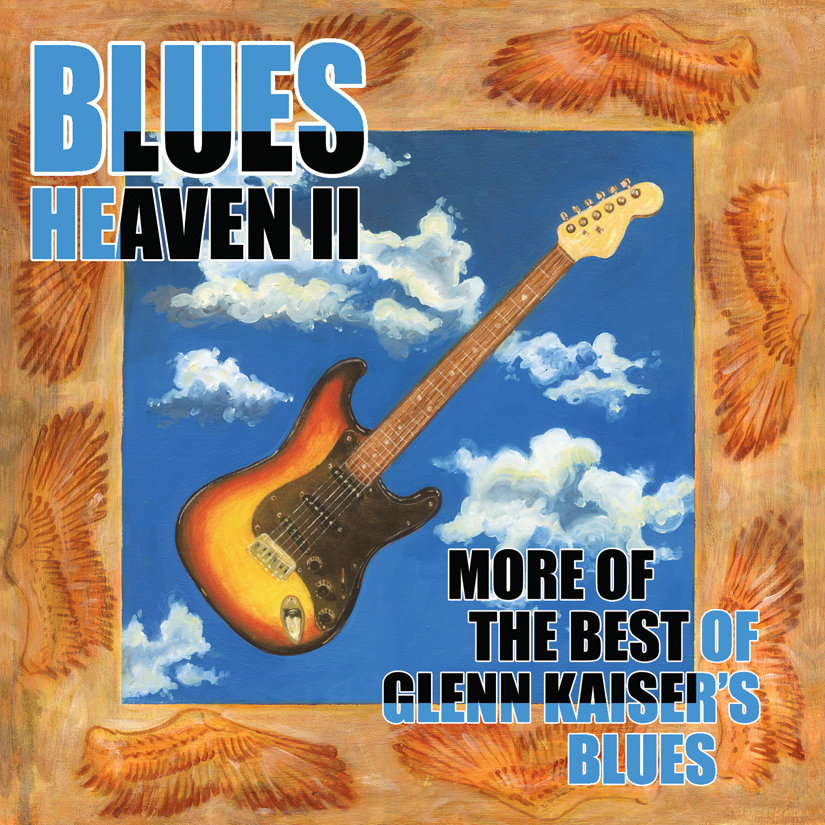 Glenn Kaiser - Blues Heaven: The Best of Glenn Kaiser 1999