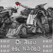 SIC RADIO (DJ Akoza) (8.16.17) cover art