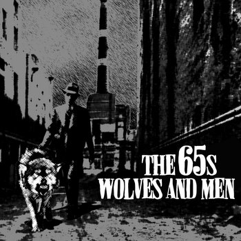 Wolves and Men by The 65's