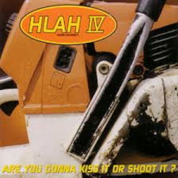 HLAH IV: Are you gonna kiss it or shoot it? by Head Like A Hole