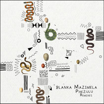 Blanka Mazimela - Phezulu (Remixes) cover art
