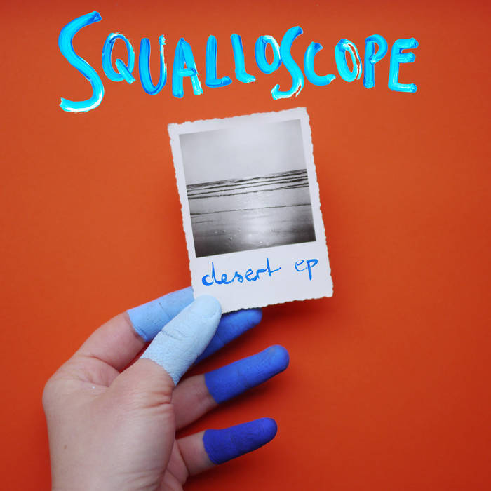 SQUALLOSCOPE - DESERT EP cover art