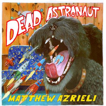 dead astronaut by Matthew Azrieli