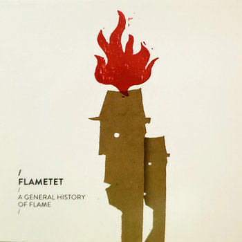 Flametet / A General History of Flame by Kit Demos and Flametet