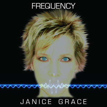 FREQUENCY remixes by Janice Grace