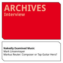 Nakedly Examined Music #138: Markus Reuter cover art