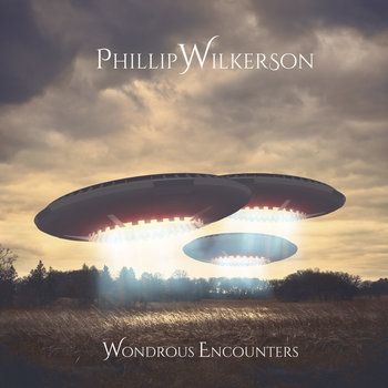 Wondrous Encounters by Phillip Wilkerson