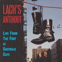 Lach's Antihoot Live From The Fort At Sidewalk Cafe cover art