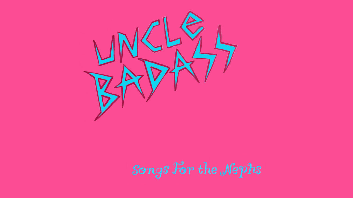 Uncle Badass: Songs for the Nephs | Hulk Wasabi
