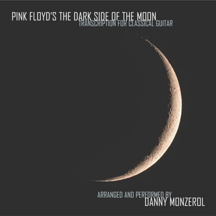 Pink Floyds The Dark Side Of The Moon For Classical Guitar Danny