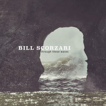 Through These Waves by Bill Scorzari