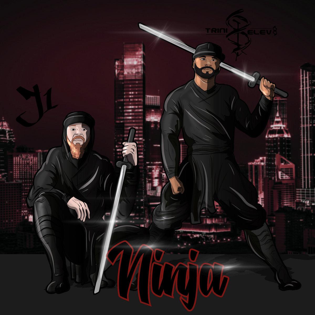 Ninja - J1. Feat Trini Elev8 by J1,Trini Elev8